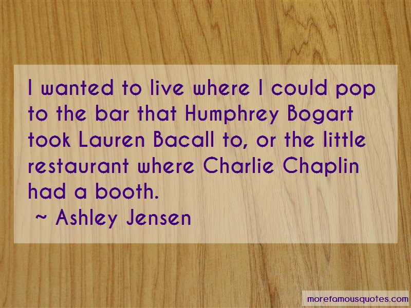 Ashley Jensen Quotes: I wanted to live where i could pop to