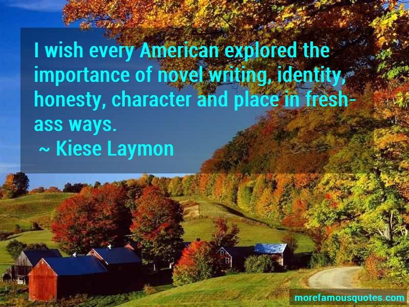 Kiese Laymon Quotes: I wish every american explored the