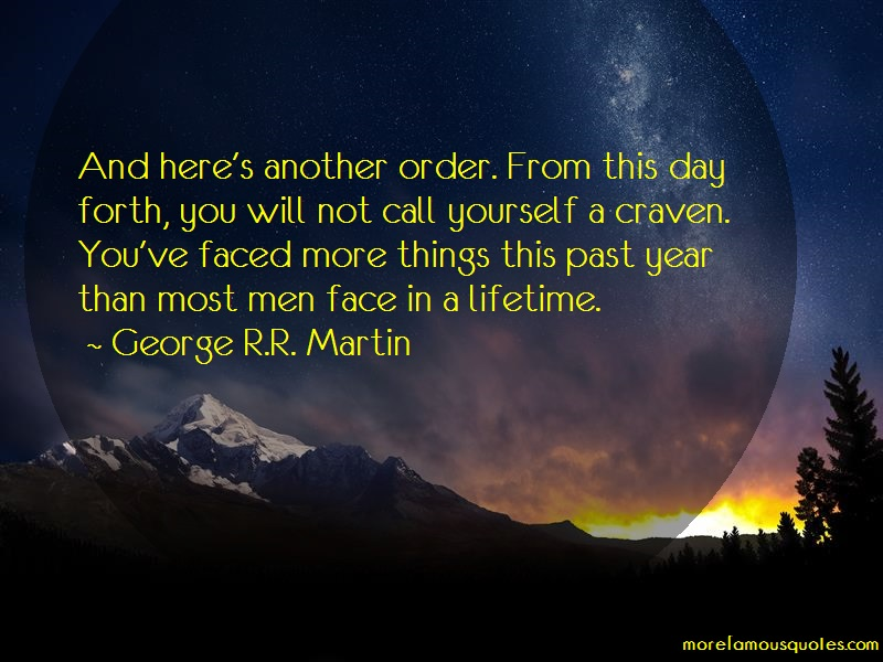 George R.R. Martin Quotes: And Heres Another Order From This Day