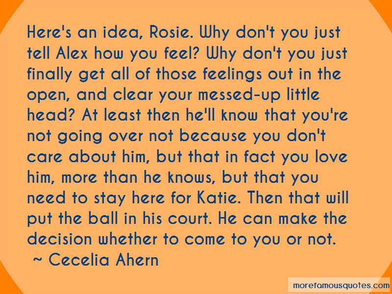 Cecelia Ahern Quotes: Heres an idea rosie why dont you just