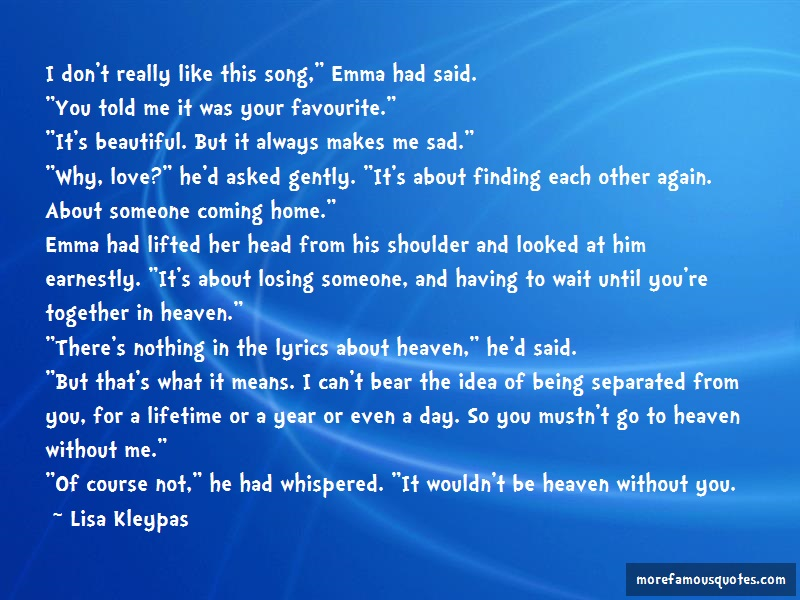 Lisa Kleypas Quotes: I dont really like this song emma had