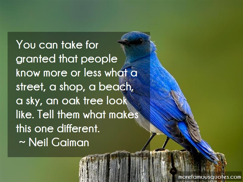 Neil Gaiman Quotes: You can take for granted that people