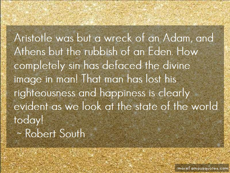 Robert South Quotes: Aristotle Was But A Wreck Of An Adam And