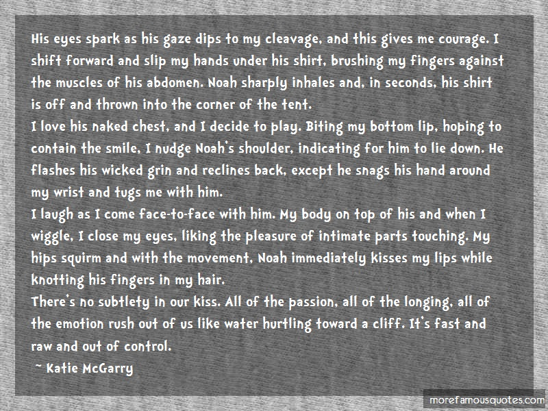 Katie McGarry Quotes: His Eyes Spark As His Gaze Dips To My