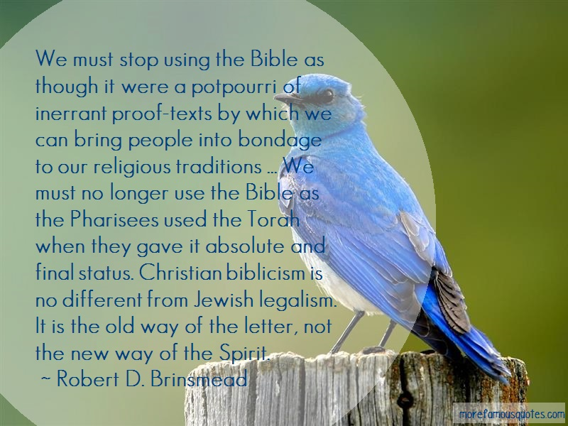 Robert D. Brinsmead Quotes: We Must Stop Using The Bible As Though
