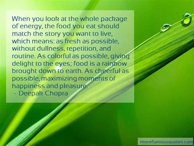 Deepak Chopra Quotes: When You Look At The Whole Package Of