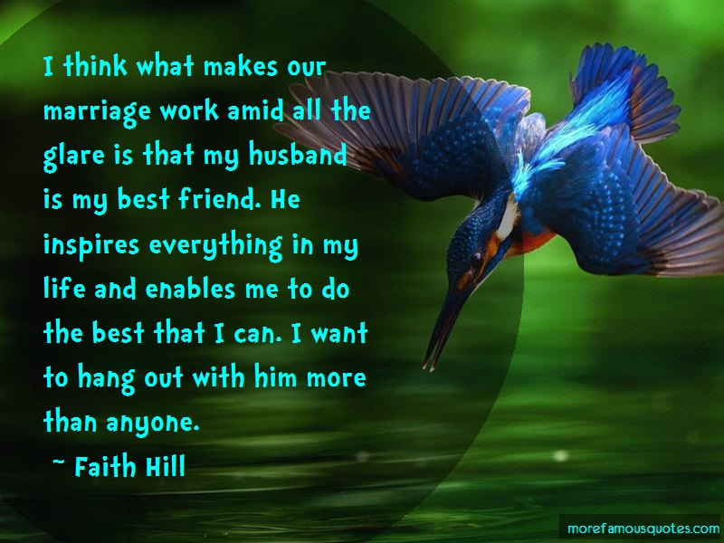 Faith Hill Quotes: I Think What Makes Our Marriage Work