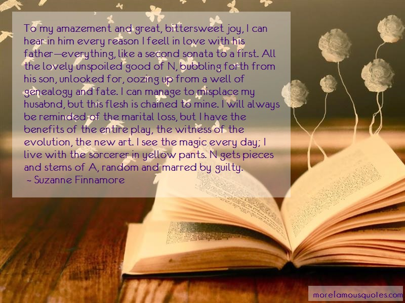 Suzanne Finnamore Quotes: To My Amazement And Great Bittersweet