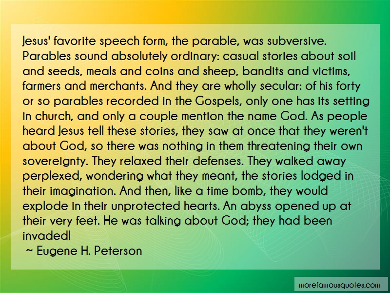 Eugene H. Peterson Quotes: Jesus favorite speech form the parable
