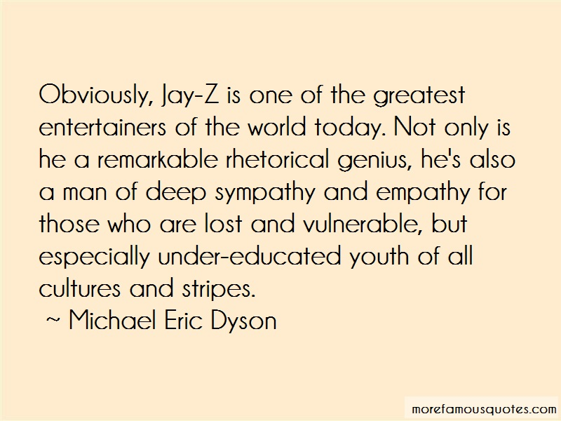 Michael Eric Dyson Quotes: Obviously jay z is one of the greatest