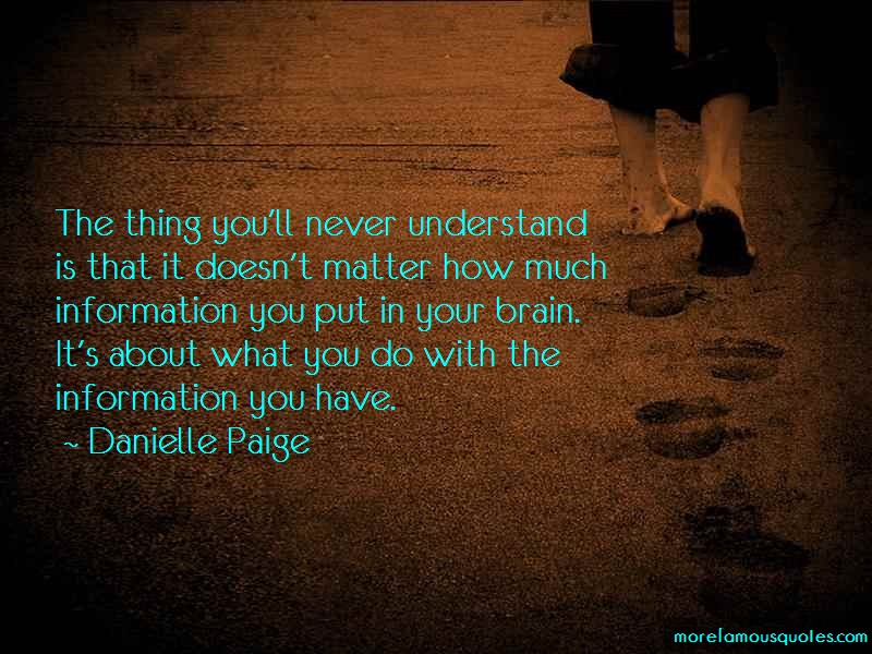Danielle Paige Quotes: The Thing Youll Never Understand Is That