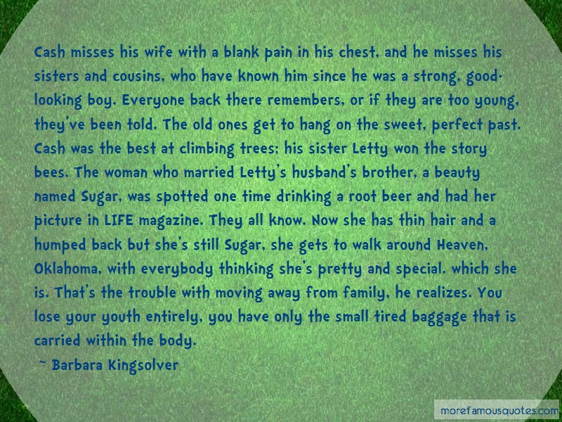 Barbara Kingsolver Quotes: Cash misses his wife with a blank pain
