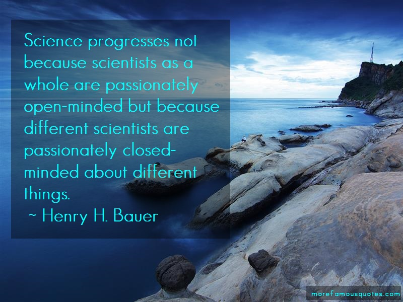 Henry H. Bauer Quotes: Science Progresses Not Because