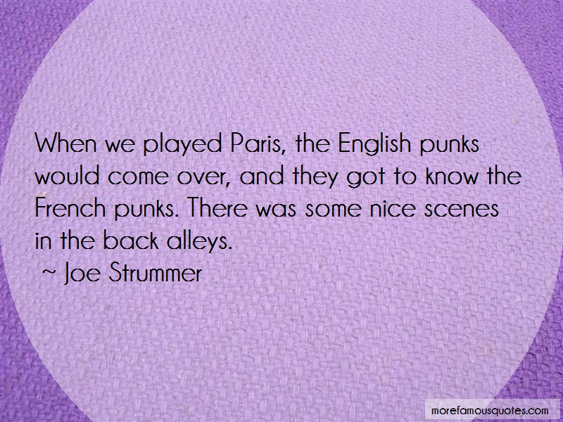 Joe Strummer Quotes: When we played paris the english punks