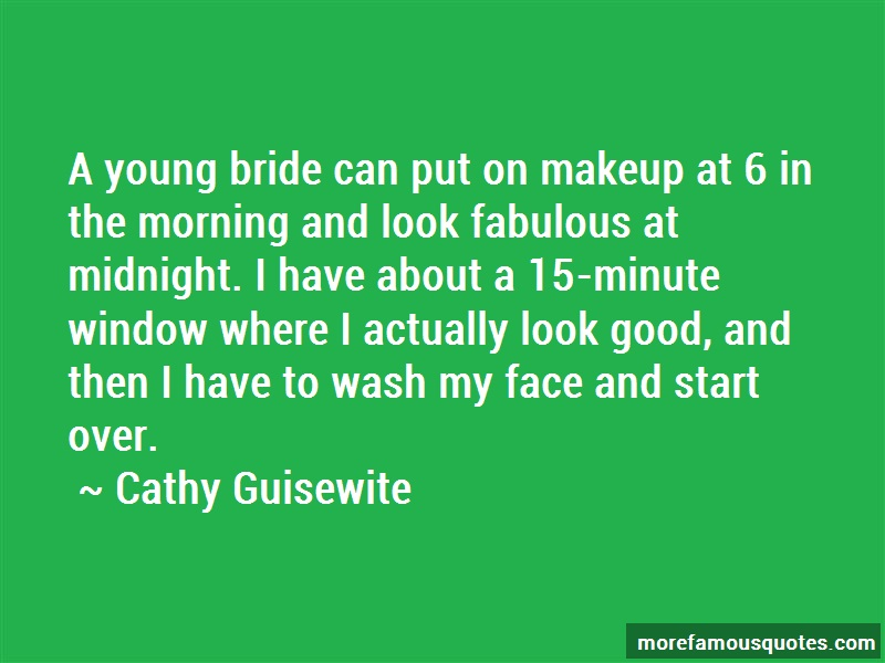 Cathy Guisewite Quotes: A Young Bride Can Put On Makeup At 6 In