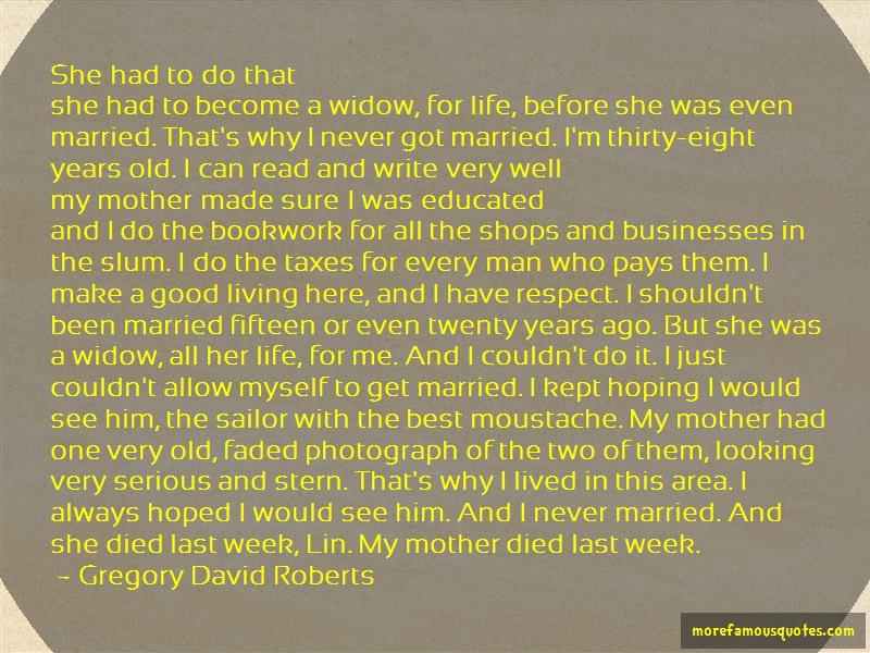 Gregory David Roberts Quotes: She Had To Do Thatshe Had To Become A
