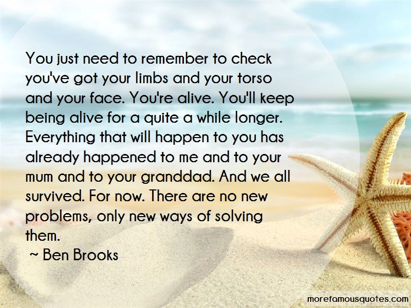 Ben Brooks Quotes: You Just Need To Remember To Check Youve