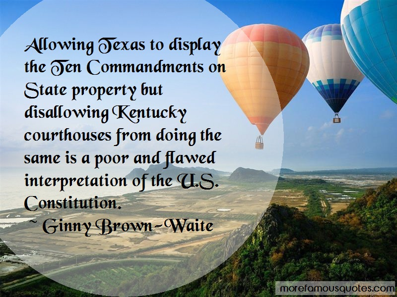 Ginny Brown-Waite Quotes: Allowing Texas To Display The Ten