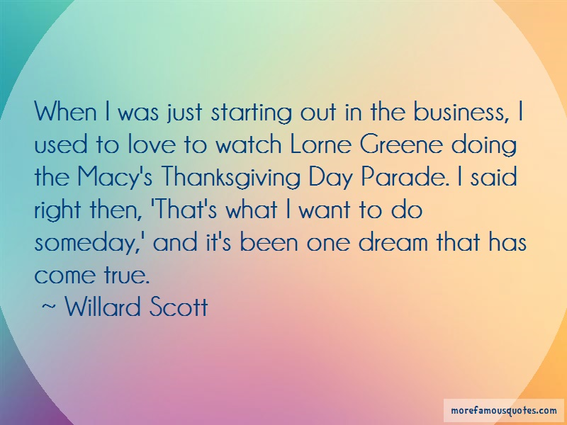 Willard Scott Quotes: When i was just starting out in the