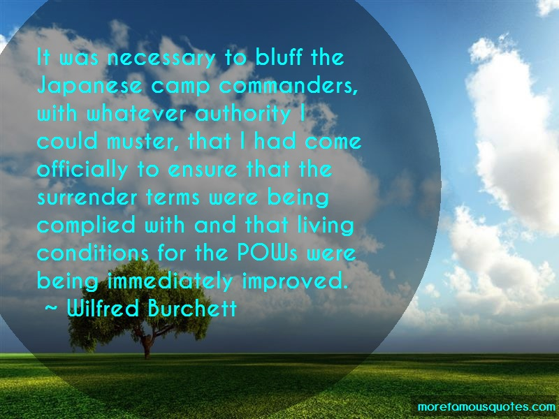 Wilfred Burchett Quotes: It was necessary to bluff the japanese