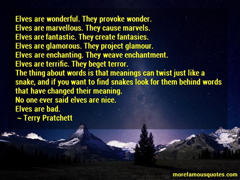 Terry Pratchett Quotes: Elves are wonderful they provoke wonder