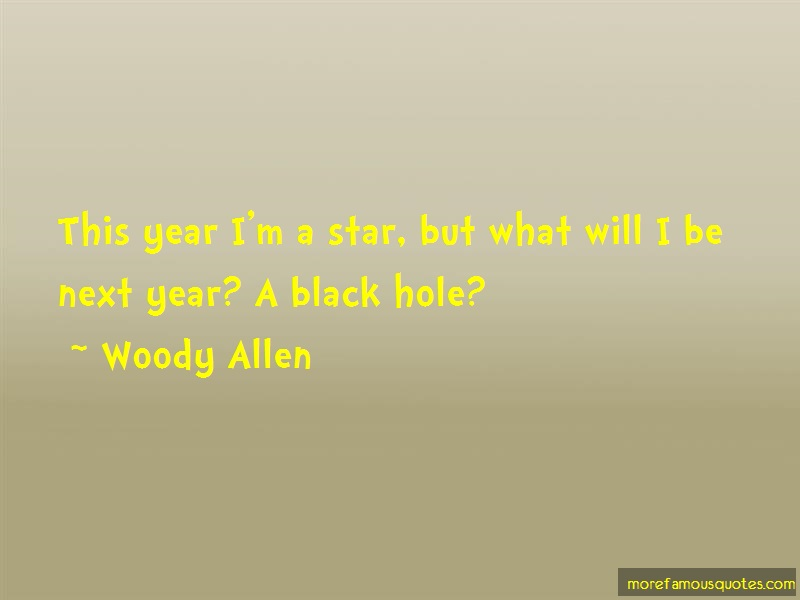Woody Allen Quotes: This Year Im A Star But What Will I Be
