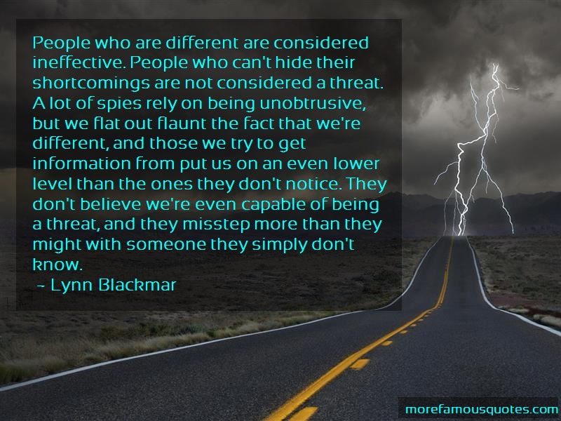 Lynn Blackmar Quotes: People who are different are considered
