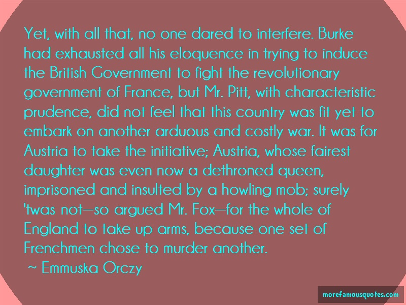 Emmuska Orczy Quotes: Yet With All That No One Dared To