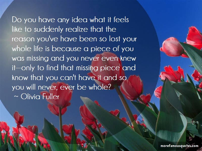 Olivia Fuller Quotes: Do You Have Any Idea What It Feels Like