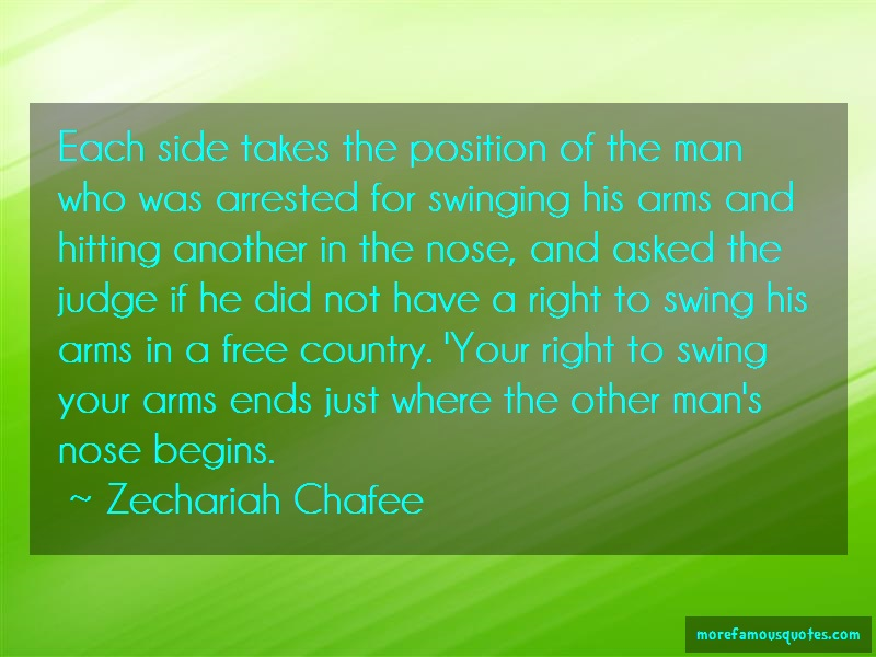Zechariah Chafee Quotes: Each Side Takes The Position Of The Man