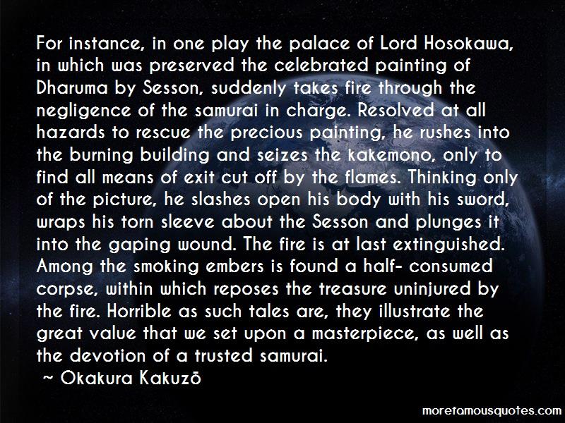 Okakura Kakuzō Quotes: For instance in one play the palace of