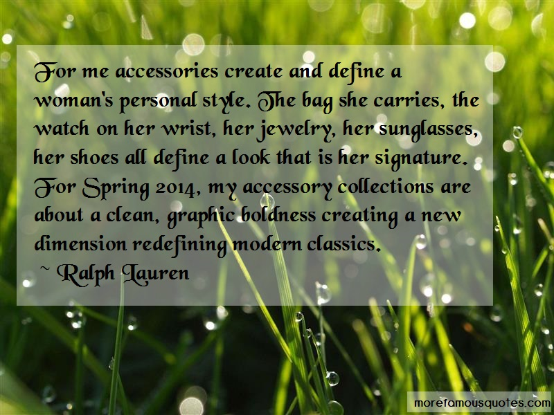 Ralph Lauren Quotes: For me accessories create and define a