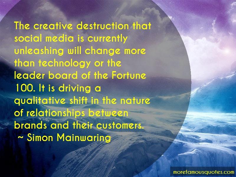 Simon Mainwaring Quotes: The creative destruction that social