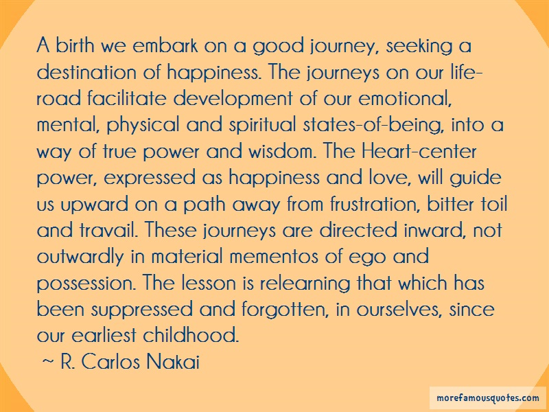 R. Carlos Nakai Quotes: A Birth We Embark On A Good Journey