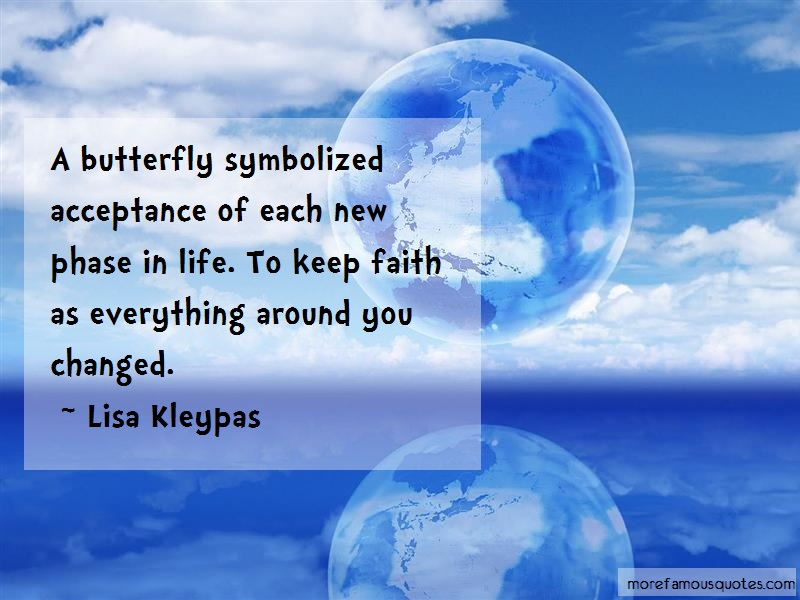 Lisa Kleypas Quotes: A butterfly symbolized acceptance of