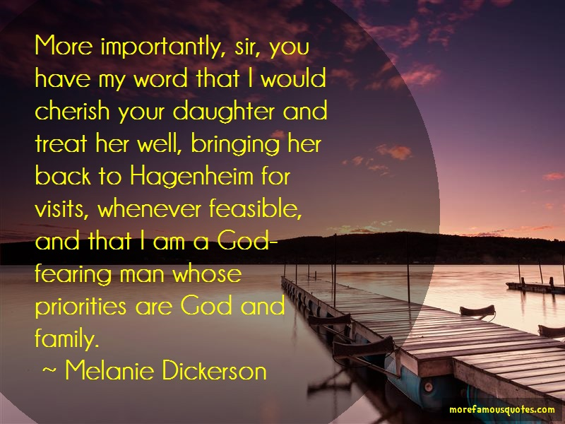 Melanie Dickerson Quotes: More importantly sir you have my word