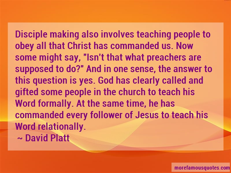 David Platt Quotes: Disciple Making Also Involves Teaching