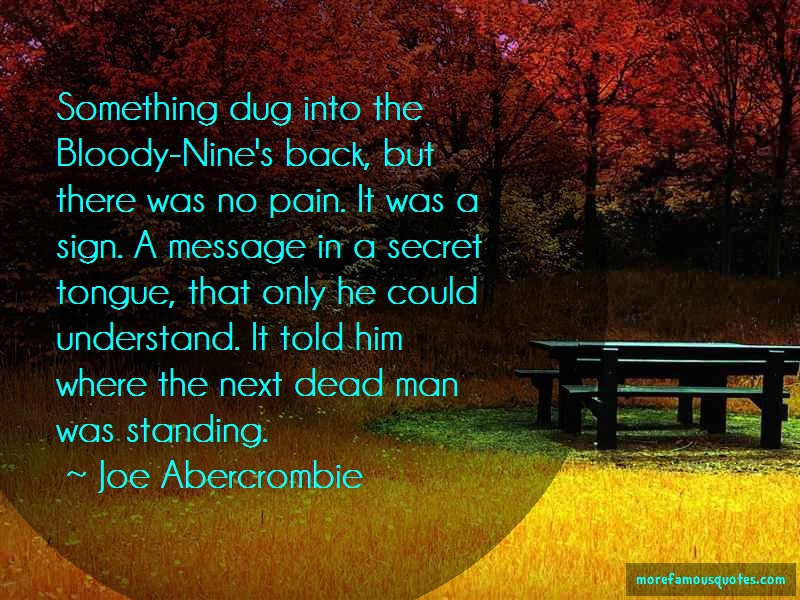 Joe Abercrombie Quotes: Something Dug Into The Bloody Nines Back