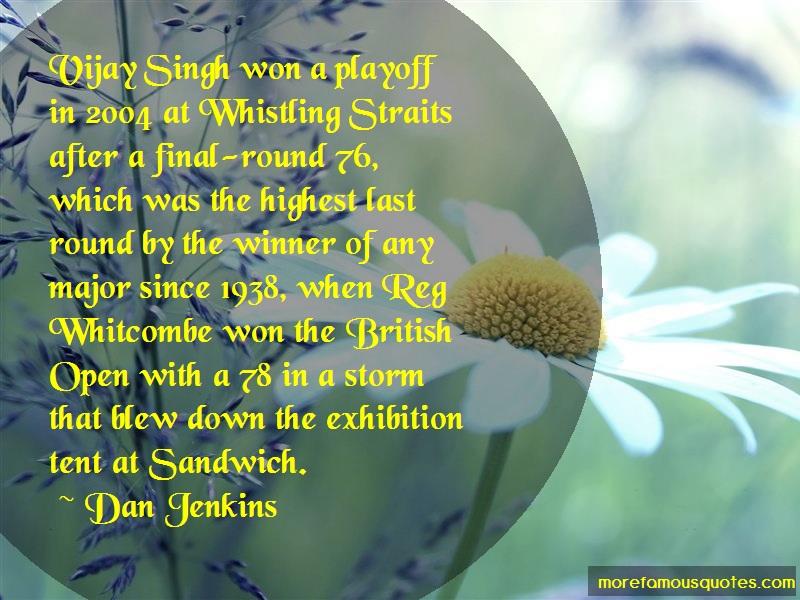 Dan Jenkins Quotes: Vijay Singh Won A Playoff In 2004 At