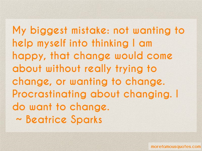 Beatrice Sparks Quotes: My biggest mistake not wanting to help