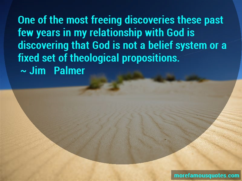 Jim Palmer Quotes: One Of The Most Freeing Discoveries