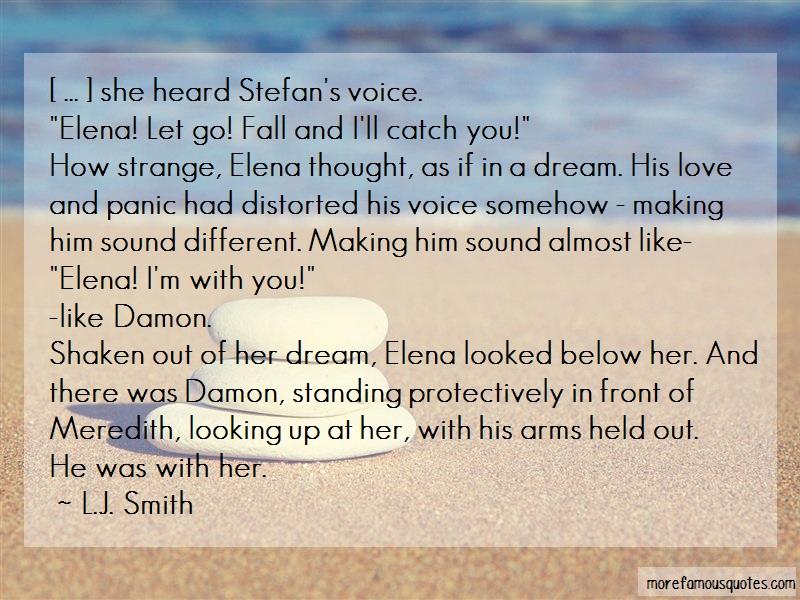 L.J. Smith Quotes: She Heard Stefans Voice Elena Let Go
