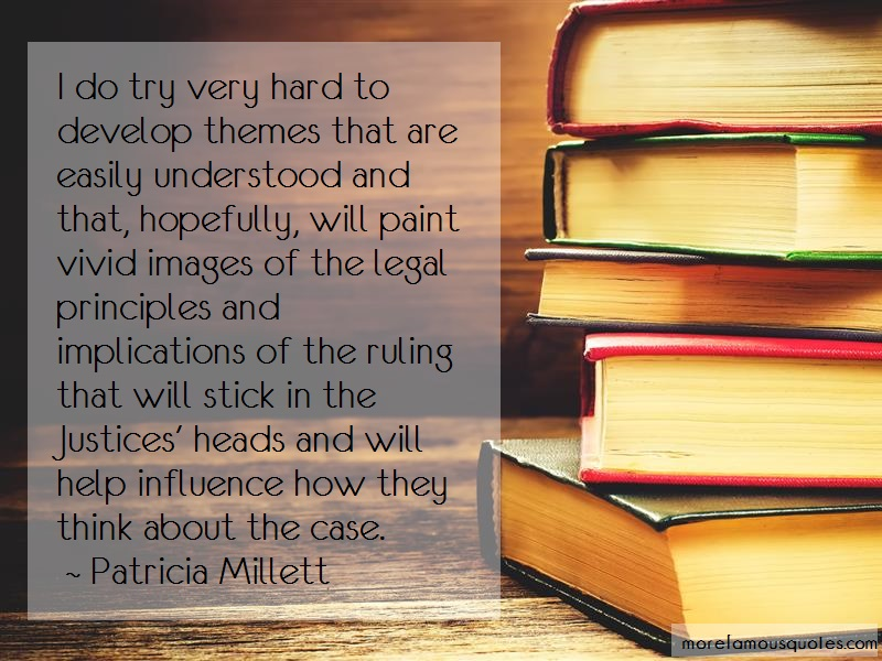 Patricia Millett Quotes: I Do Try Very Hard To Develop Themes