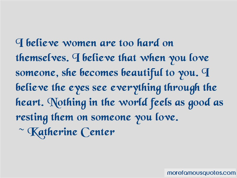 Katherine Center Quotes: I Believe Women Are Too Hard On