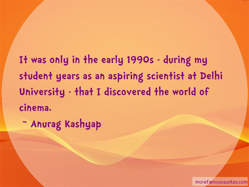 Anurag Kashyap Quotes: It Was Only In The Early 1990s During My