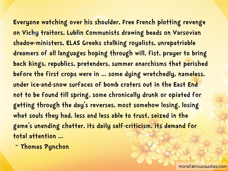 Thomas Pynchon Quotes: Everyone watching over his shoulder free