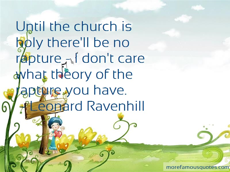 Leonard Ravenhill Quotes: Until the church is holy therell be no