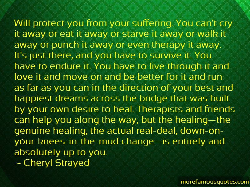 Cheryl Strayed Quotes: Will Protect You From Your Suffering You