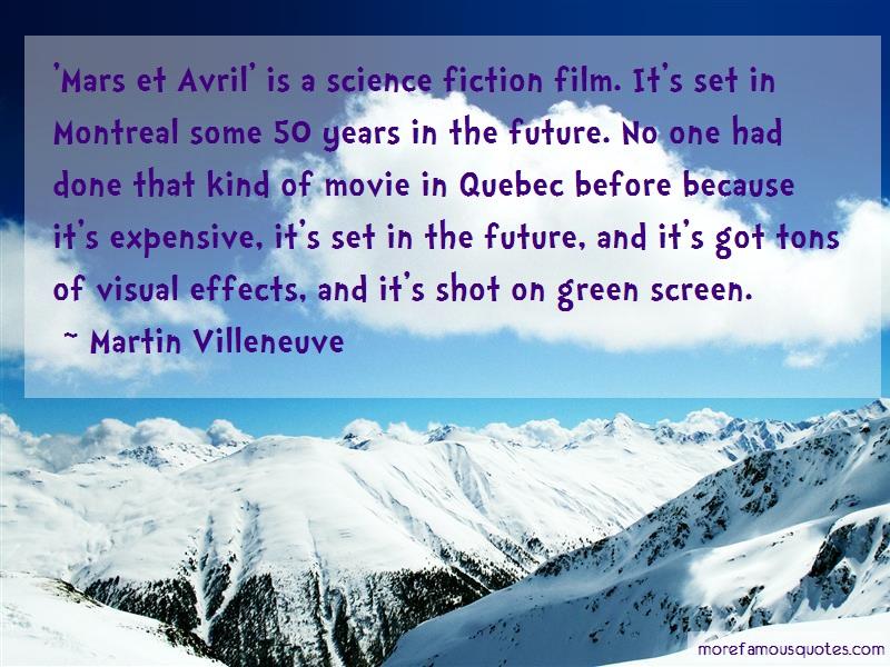 Martin Villeneuve Quotes: Mars et avril is a science fiction film