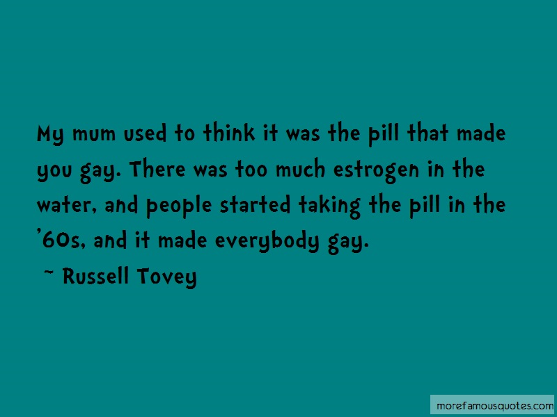 Russell Tovey Quotes: My Mum Used To Think It Was The Pill